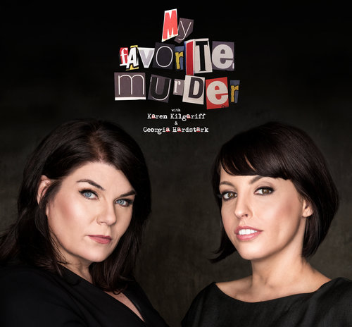 Top 10 favo Podcasts: My favorite Murder